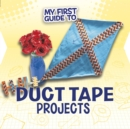 My First Guide to Duct Tape Projects - Book