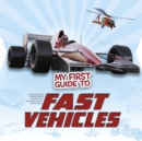 My First Guide to Fast Vehicles - Book