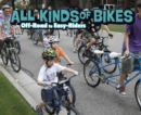 All Kinds of Bikes : Off-Road to Easy-Riders - Book