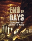 End of Days : Doomsday Myths Around the World - Book