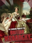 The Changing Power of the British Monarchy - Book