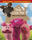 Sock Puppet Theatre Presents The Three Little Pigs : A Make & Play Production - Book