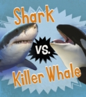 Shark vs. Killer Whale - Book