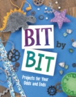 Bit By Bit : Projects For Your Odds and Ends - Book