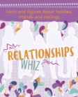 Relationships Whiz : Facts and Figures About Families, Friends and Feelings - Book