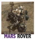 Mars Rover : How a Self-Portrait Captured the Power of Curiosity - Book