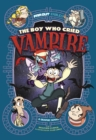 The Boy Who Cried Vampire : A Graphic Novel - Book