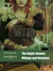 The Anglo-Saxons, Vikings and Normans - Book