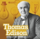 Thomas Edison : Physicist and Inventor - Book