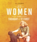 25 Women Who Thought of it First - Book