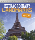 Extraordinary Landmarks : The Science of How and Why They Were Built - Book