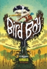 Bird Boy : A Grimm and Gross Retelling - Book