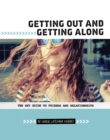 Getting Out and Getting Along : The Shy Guide to Friends and Relationships - Book