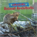 Amazing Animal Architects - Book