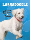 Labradoodle : Labrador Retrievers Meet Poodles! - Book
