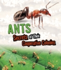 Ants : Secrets of Their Cooperative Colonies - Book