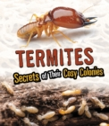 Termites : Secrets of Their Cozy Colonies - Book