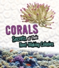 Corals : Secrets of Their Reef-Making Colonies - Book