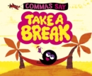 "Commas Say ""Take a Break"" - Book"