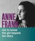 Anne Frank : Get to Know the Girl Beyond Her Diary - Book