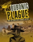 Bubonic Plague : How the Black Death Changed History - Book