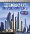 Extraordinary Skyscrapers : The Science of How and Why They Were Built - Book