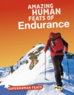 Amazing Human Feats of Endurance - Book
