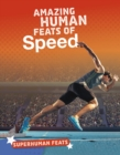 Amazing Human Feats of Speed - Book