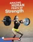 Amazing Human Feats of Strength - Book