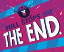 "Full Stops Say ""The End."" - Book"