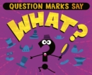 "Question Marks Say ""What?"" - eBook"