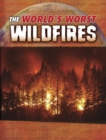 The World's Worst Wildfires - eBook