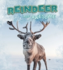 Reindeer Are Awesome - Book
