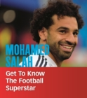 Mohamed Salah : Get to Know the Football Superstar - Book