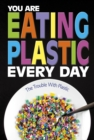 You Are Eating Plastic Every Day : What's in Our Food? - Book