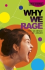 Why We Rage : The Science of Anger - Book