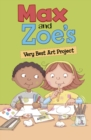 Max and Zoe's Very Best Art Project - eBook