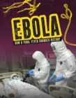 Ebola : How a Viral Fever Changed History - Book