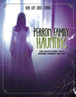 Perron Family Haunting : The Ghost Story that Inspired Horror Movies - Book
