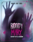 Bloody Mary : Ghost of a Queen? - Book