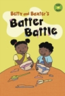 Betty and Baxter's Batter Battle - Book
