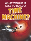 What Would it Take to Build a Time Machine? - Book