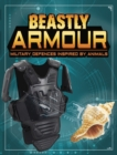 Beastly Armour : Military Defences Inspired by Animals - Book