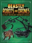 Beastly Robots and Drones : Military Technology Inspired by Animals - Book