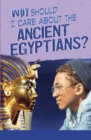 Why Should I Care About the Ancient Egyptians? - Book