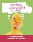 How Many Ducks Could Fit in a Bus? : Creative Ways to Look at Volume - Book