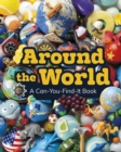 Around the World : A Can-You-Find-It Book - Book