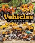 Vehicles : A Can-You-Find-It Book - Book