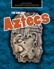 The Ancient Aztecs - Book