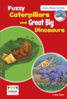 Fuzzy Caterpillars and Great Big Dinosaurs : Levels 3-5 - Book